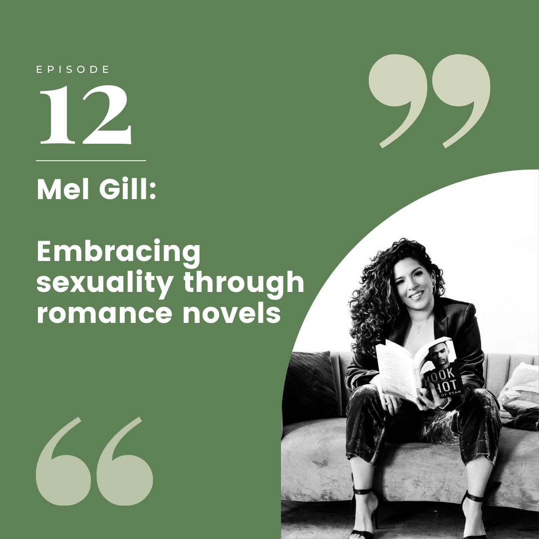 Episode 12 – Mel Gill: Embracing sexuality through romance novels
