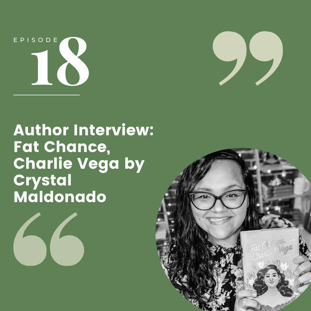 Episode 18 – Author interview: Fat Chance, Charlie Vega by Crystal Maldonado