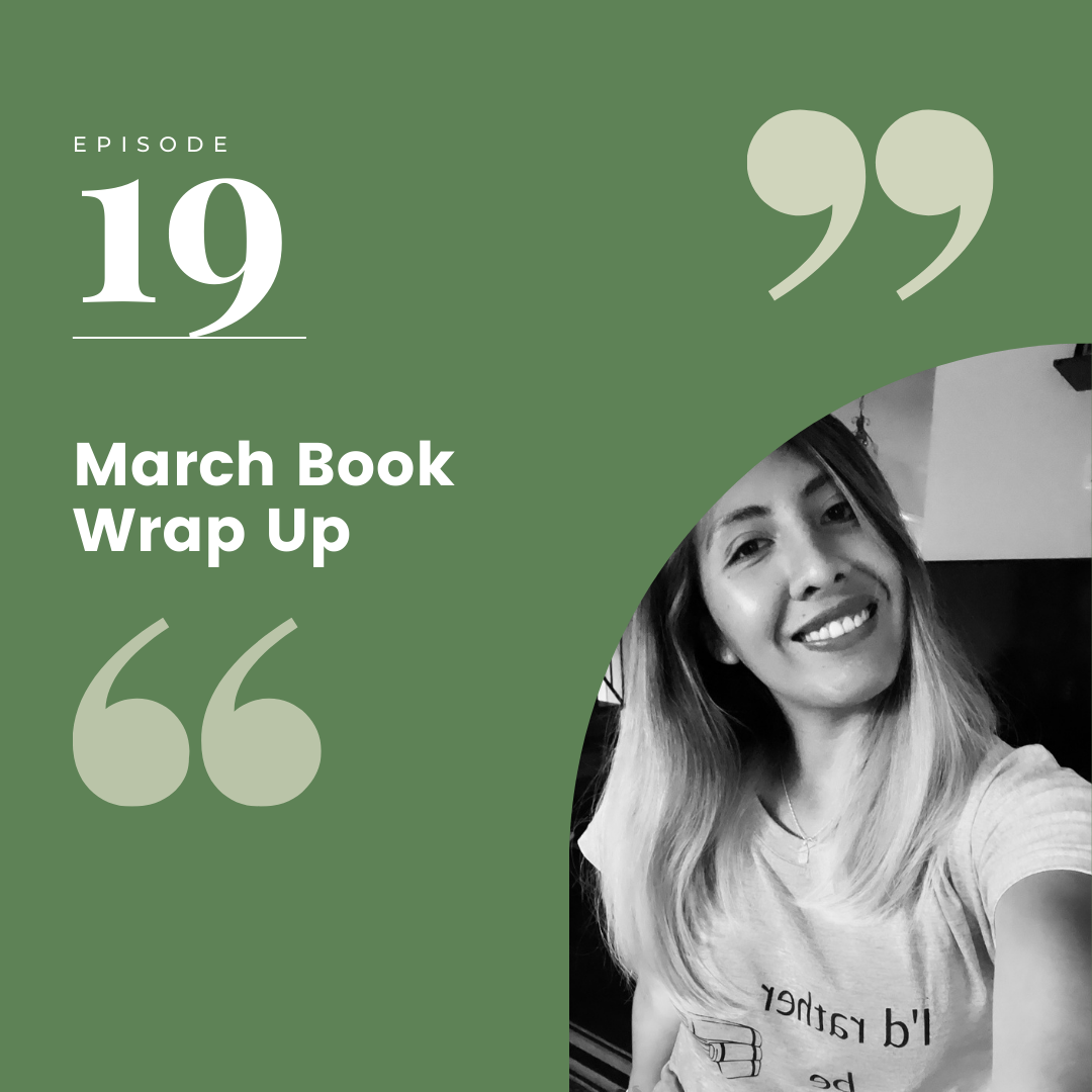 Episode 19 – March Book Wrap Up