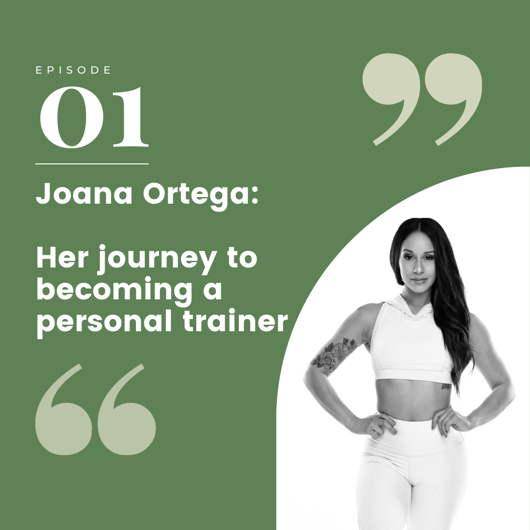 Episode 01 – Joana Ortega: Her journey to becoming a personal trainer