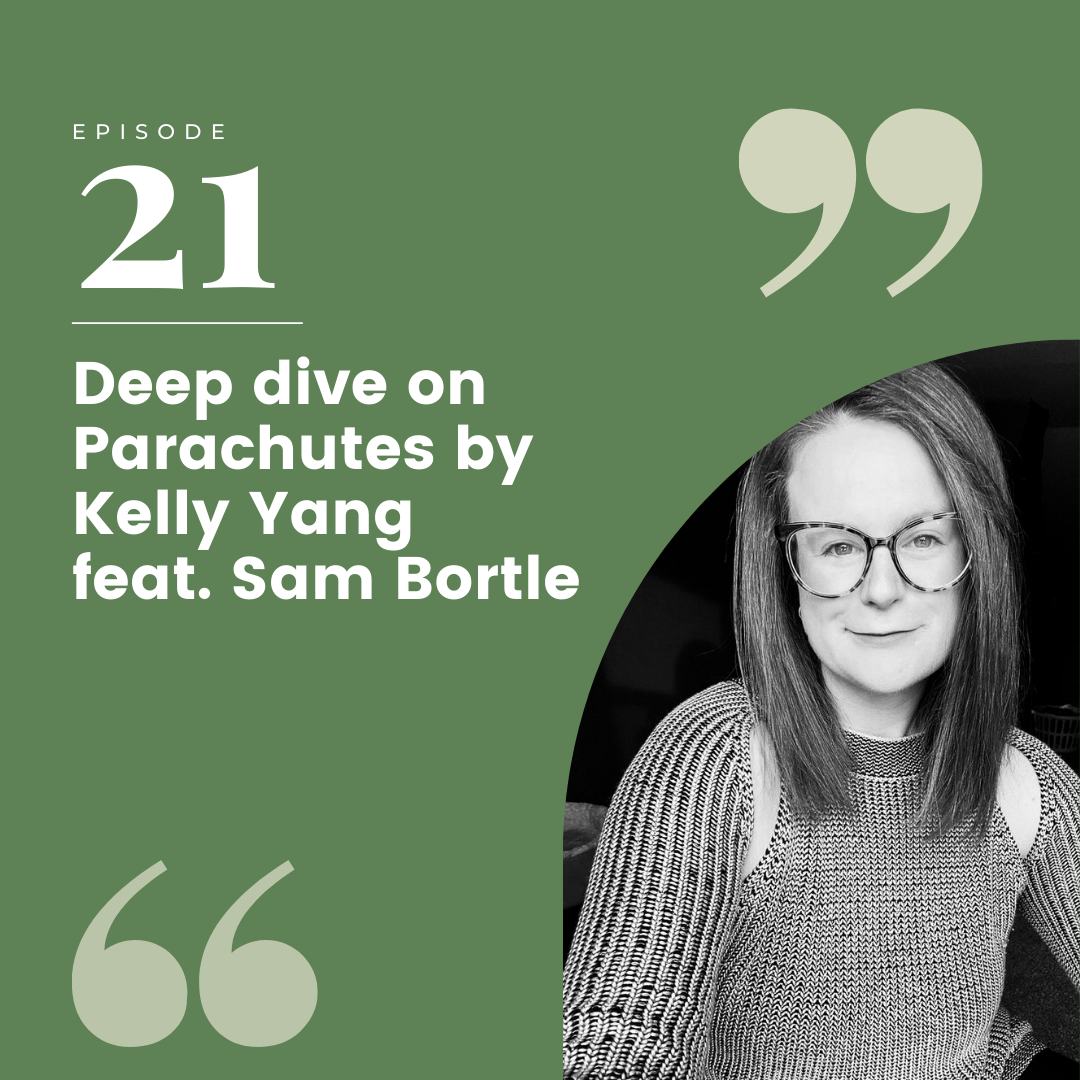 Episode 21 – Deep dive on Parachutes by Kelly Yang feat. Sam Bortle