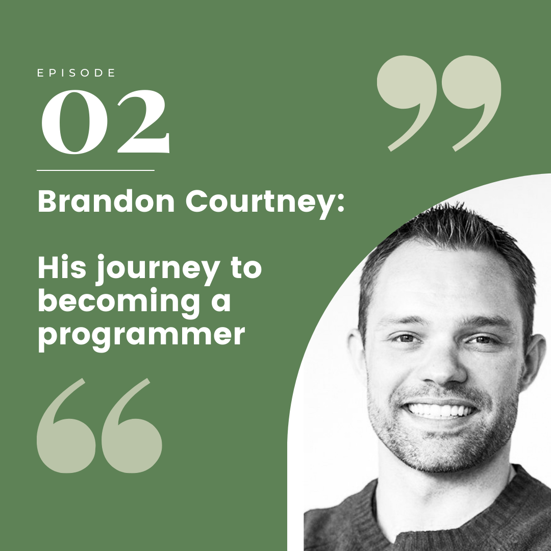 Episode 02 – Brandon Courtney: His journey to becoming a programmer