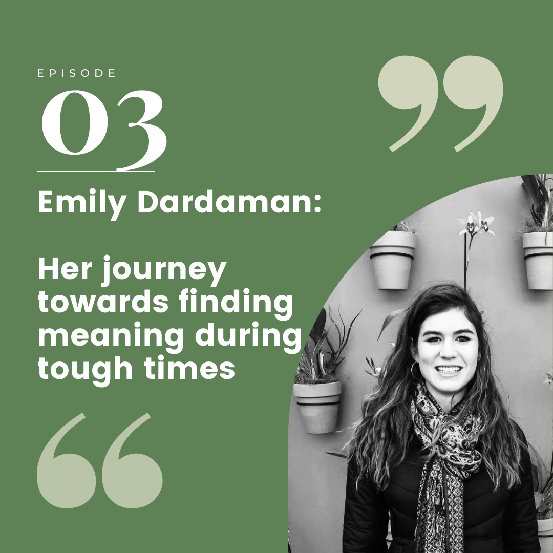 Episode 03 – Emily Dardaman: Her Journey Towards Finding Meaning During Tough Times