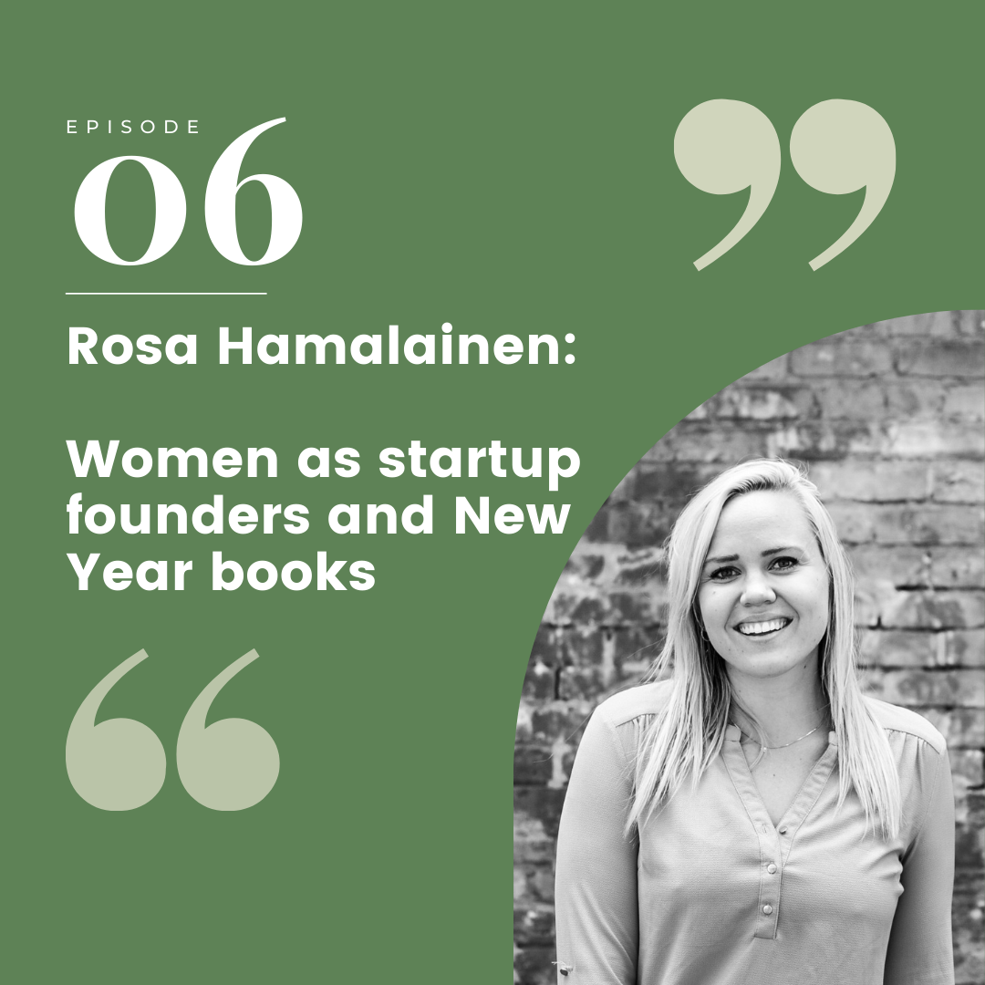 Episode 6 – Rosa Hamalainen: Women as start up founders and New Year books