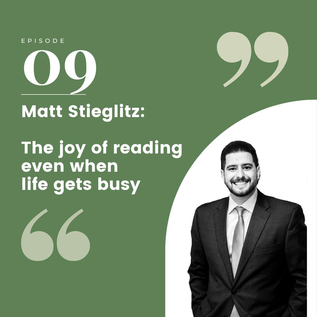 Episode 9 – Matt Stieglitz: The joy of reading even when life gets busy