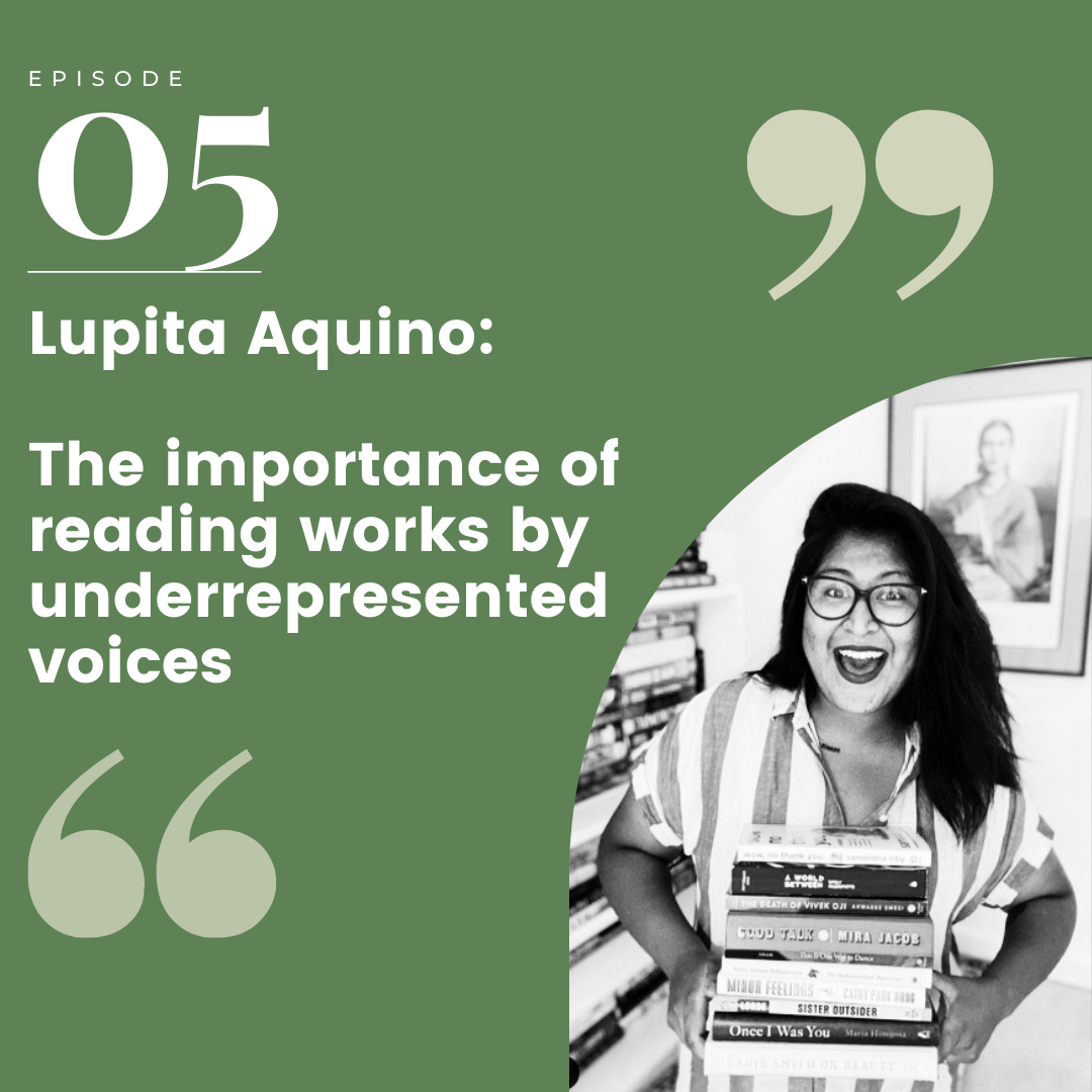 Episode 5 –  Lupita Aquino: The importance of reading works by underrepresented voices