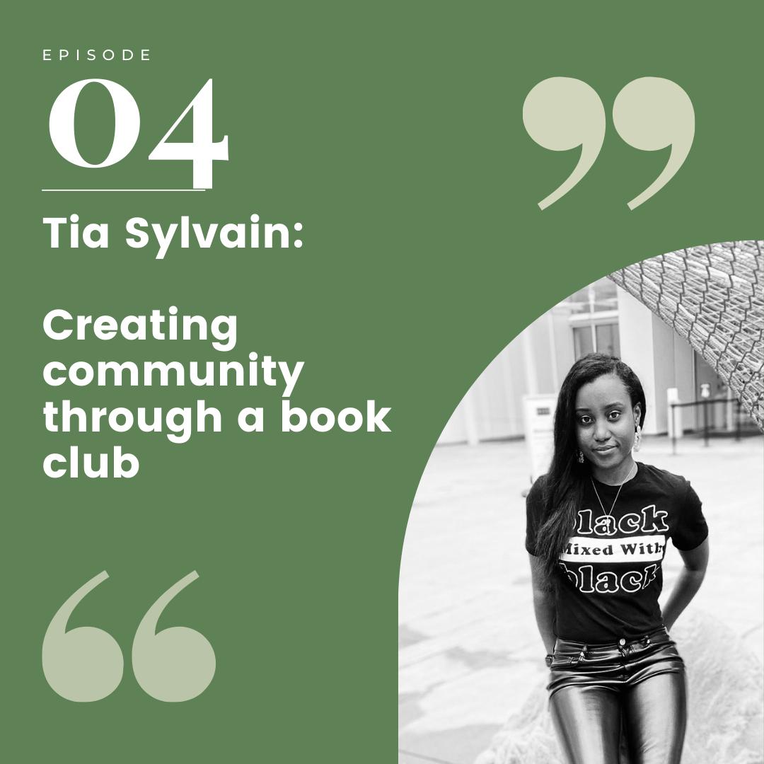 Episode 04 – Tia Sylvain: Creating community through a book club